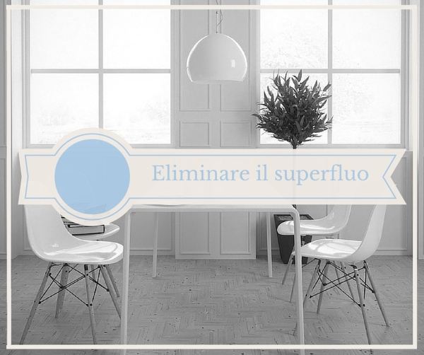 elimnare il superfluo decluttering spaceclearing