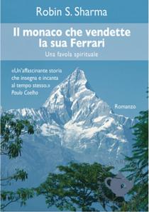"""""""Il monaco che vendette la sua Ferrari"""" di Robin S.Sharma"""