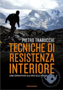 """""""Tecniche di resistenza interiore"""" di Pietro Trabucchi"""