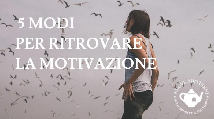 ritrovare la motivazione